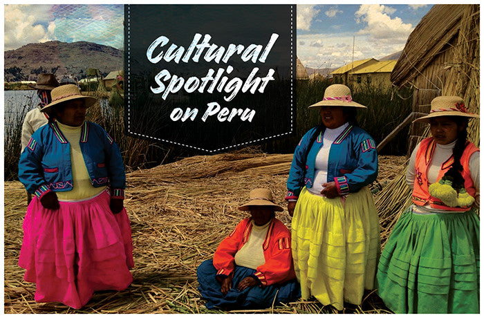 Cultural Spotlight On Peru