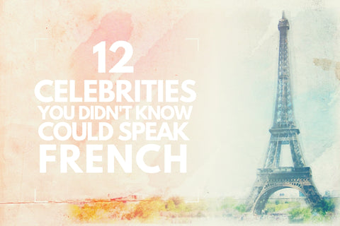 12 Celebrities You Didn't Know Could Speak French