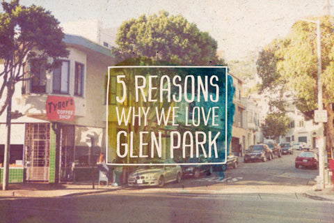 Things to Do in Glen Park Neighborhood, San Francisco