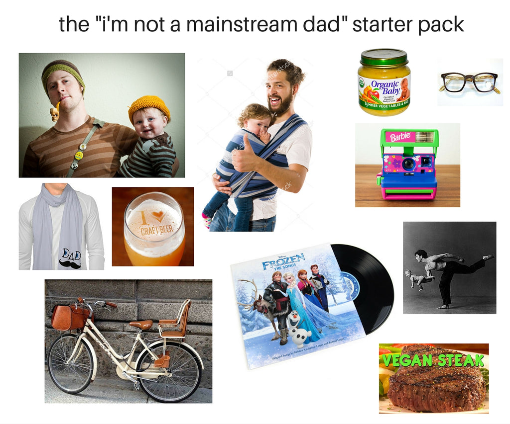 "The ""I'm Not a Mainstream Dad Starter Pack"""