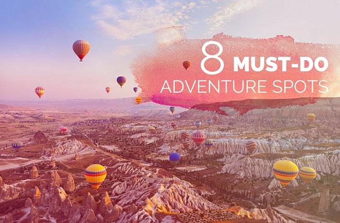 8 Must Do Adventure Spots Around the World