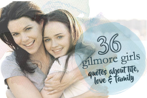Of The Most Relatable Gilmore Girls Quotes About Life Love And Family To