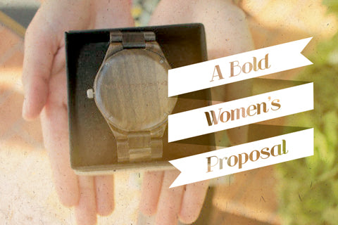 A Bold Woman's Proposal -- Story of a Marriage Proposal with a Wooden Treehut Watch