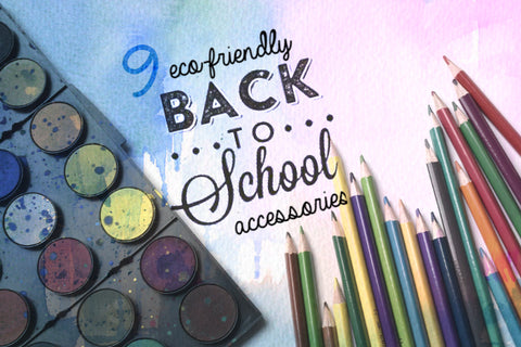 9 Eco Friendly Back to School Accessories