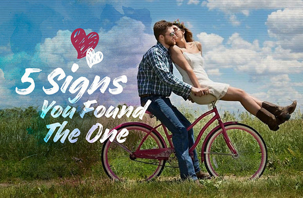5 Signs You Found The One