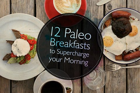 12 ridiculously quick paleo breakfasts