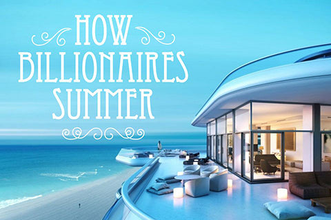 how billionaires summer