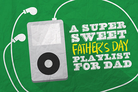 A Super Sweet Father's Day Playlist for Dad