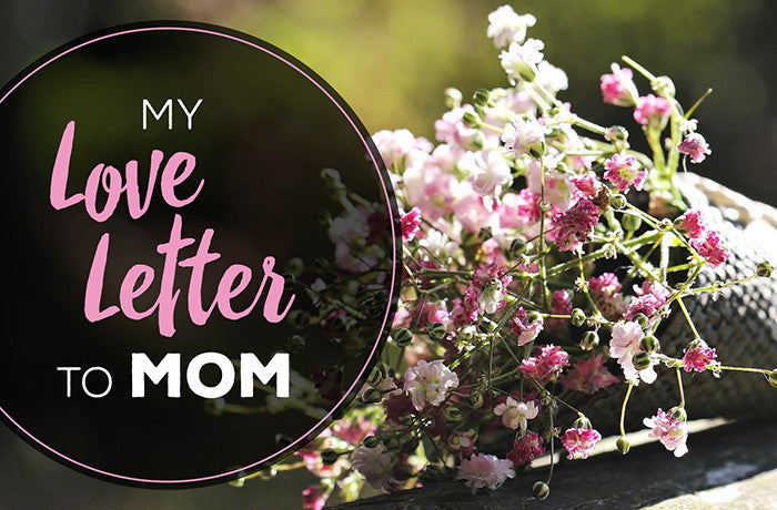 My Love Letter To Mom