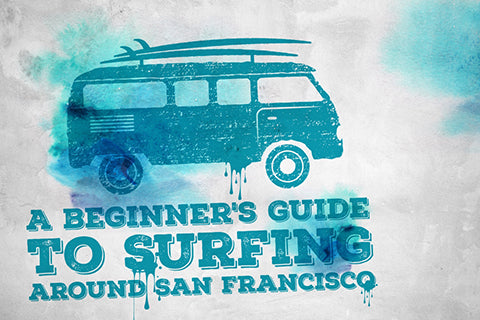 Beginner's Guide to Surfing around San Francisco