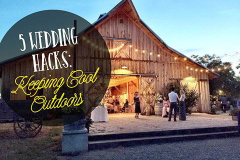 wedding hacks : keeping cool outdoors