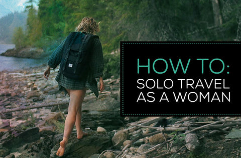 How to: Solo Travel as a Woman