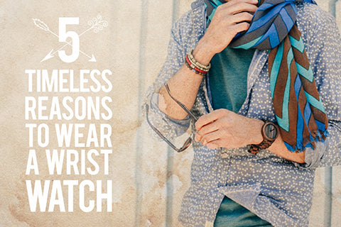 5 Timeless Reasons to Wear a Wristwatch | by Tree Hut Wood Watches