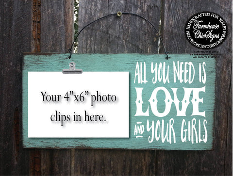 All You Need Is Love And Your Girls Photo Holder