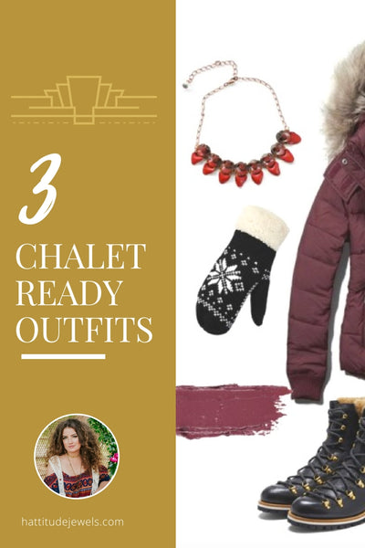 3 outfits to wear to the chalet this winter by hattitude jewels