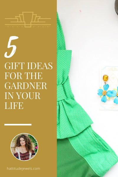 5 great gift ideas for gardeners by hattitude jewels