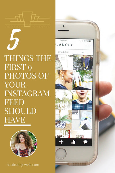 5 things the first 9 photos of your instagram feed should have by hattitude jewels