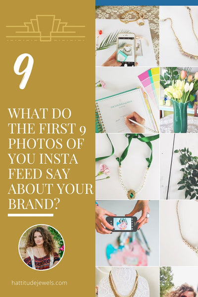 what do the first 9 photos of your instagram feed say about your brand? instagram marketing workshop by hattitude jewels