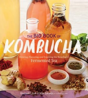Big Book of Kombucha by Hannah Crum- Nourishmeorganics