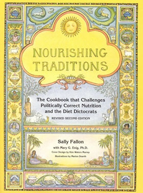 Nourishing Traditions by Sally Fallon- Nourishmeorganics