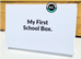 My 1st School Box.