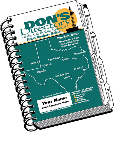 Don's Directory Texas Onshore Edition covers North Texas, Central Texas and East Texas (TRRC Districts 5, 6, 7b, 9), South Texas, Eagle Ford, North Louisiana, South Arkansas, Southeast New Mexico, Permian Basin