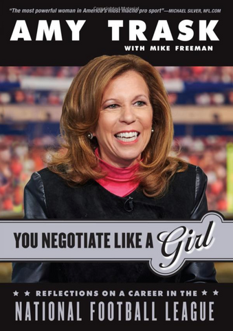 You Negotiate Like a Girl by Amy Trask, influential women, NFL, sports
