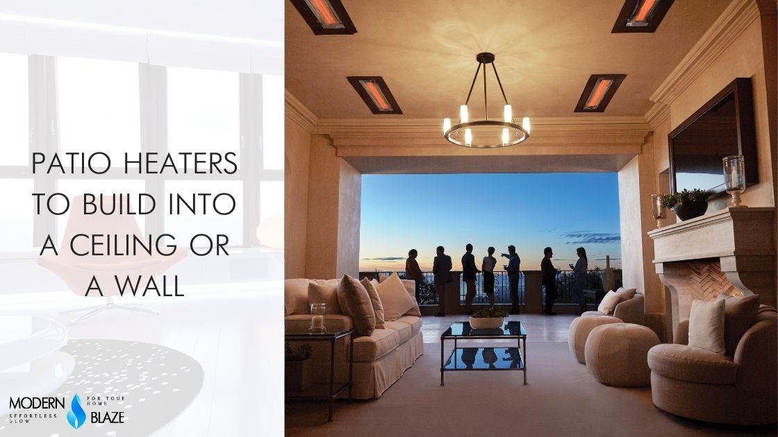 Patio Heaters to Build into a Ceiling or a Wall