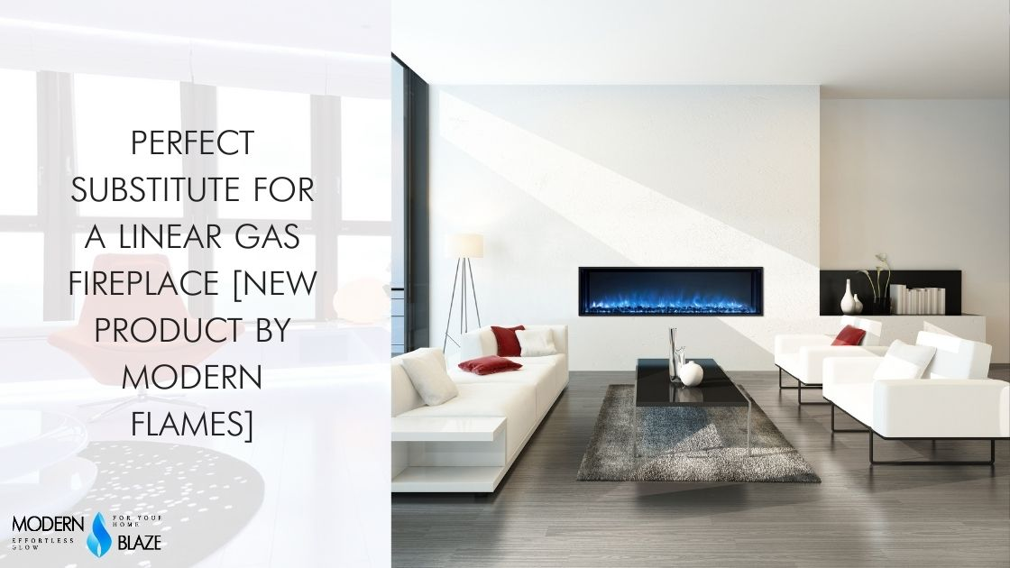 Perfect Substitute for a Linear Gas Fireplace [New Product by Modern Flames]