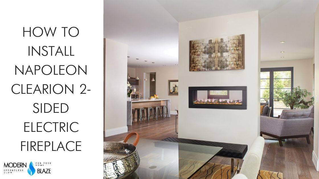 How to install Napoleon Clearion 2-Sided Electric Fireplace