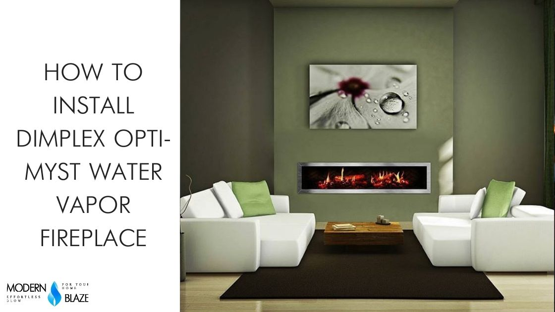 How to Install Dimplex Opti-Myst Water Vapor Fireplaces