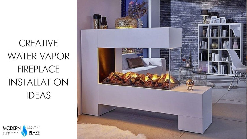Creative Water Vapor Fireplace Installation Ideas Modern Blaze