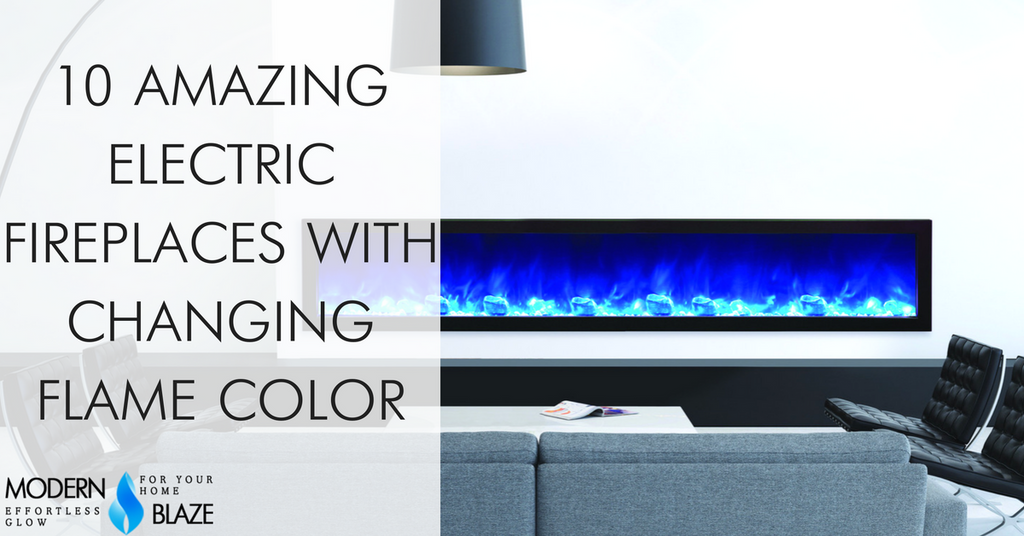10 Amazing Electric Fireplaces With Changing Flame Color