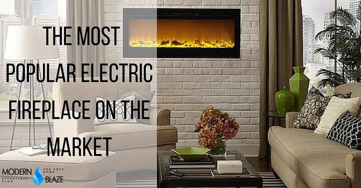 The Most Popular Electric Fireplace on The Market