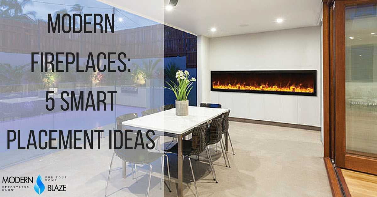 Modern Fireplaces: 5 Smart Placement Ideas