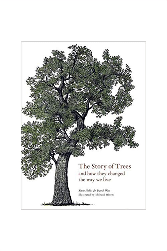 The Story Of Trees: And How They Changed The World