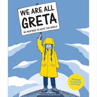 We Are All Greta: Be Inspried by Greta Thunberg To Save The World