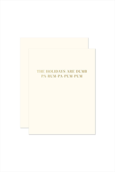 Holidays Are Dumb Card