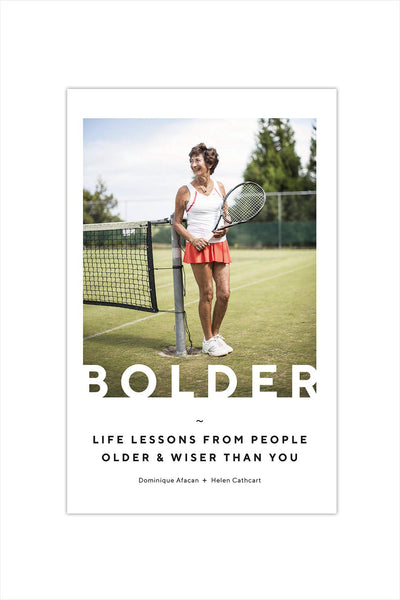 Bolder: Life Lessons from People Older and Wiser Than You