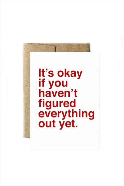 It's Okay If You Haven't Figured Everything Out Yet.
