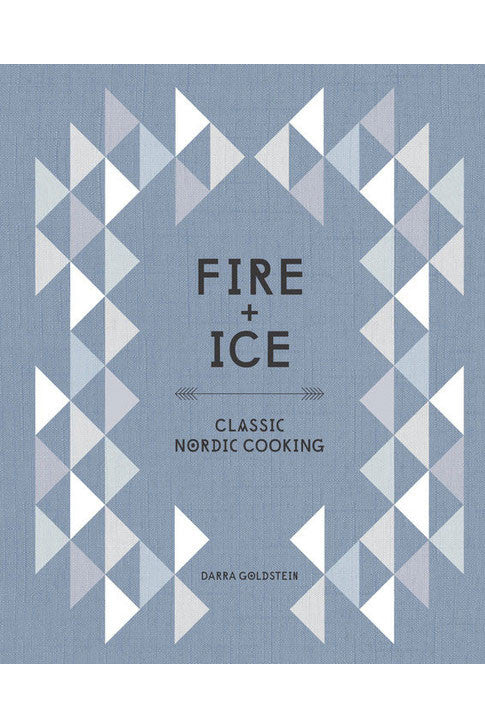 Fire And Ice : Classic Nordic Cooking
