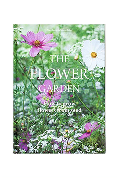 The Flower Garden, How To Grow Flowers From Seeds