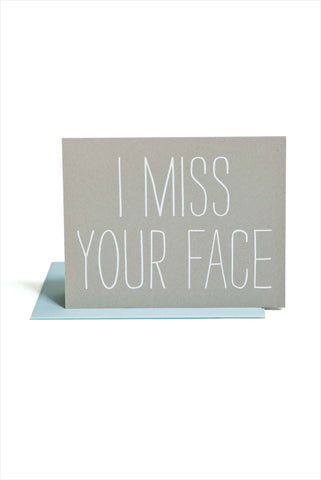 I Miss Your Face Card