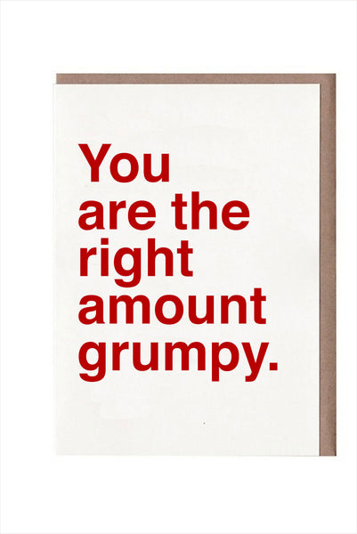 You Are The Right Amount Grumpy
