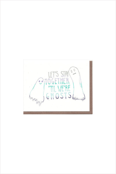Stay Together Til We're Ghosts Card