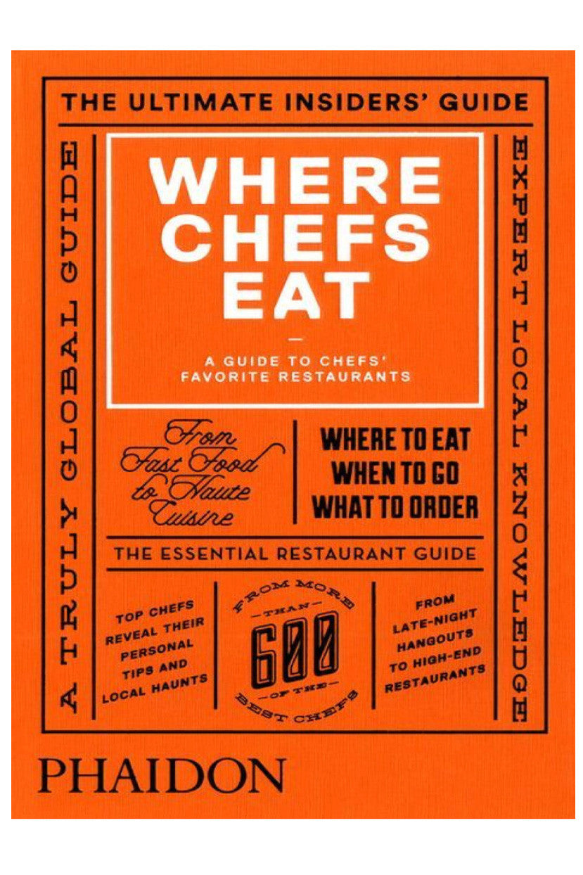 Where Chefs Eat: A Guide to Chefs Favorite Restaurants