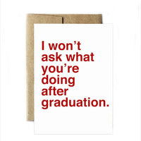 I Won't Ask What You're Doing After Graduation