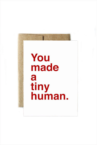 You Made A Tiny Human