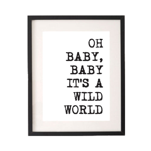 Oh Baby Baby It's a Wild World Printable or Downloadable Wall Art Print-onesie-baby-Little Misfits-tattoo-sleeves-trendy-baby-clothes-for-boys-girls-toddler