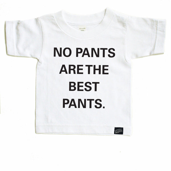No Pants Are The Best Pants Toddler Tee-onesie-baby-Little Misfits-tattoo-sleeves-trendy-baby-clothes-for-boys-girls-toddler